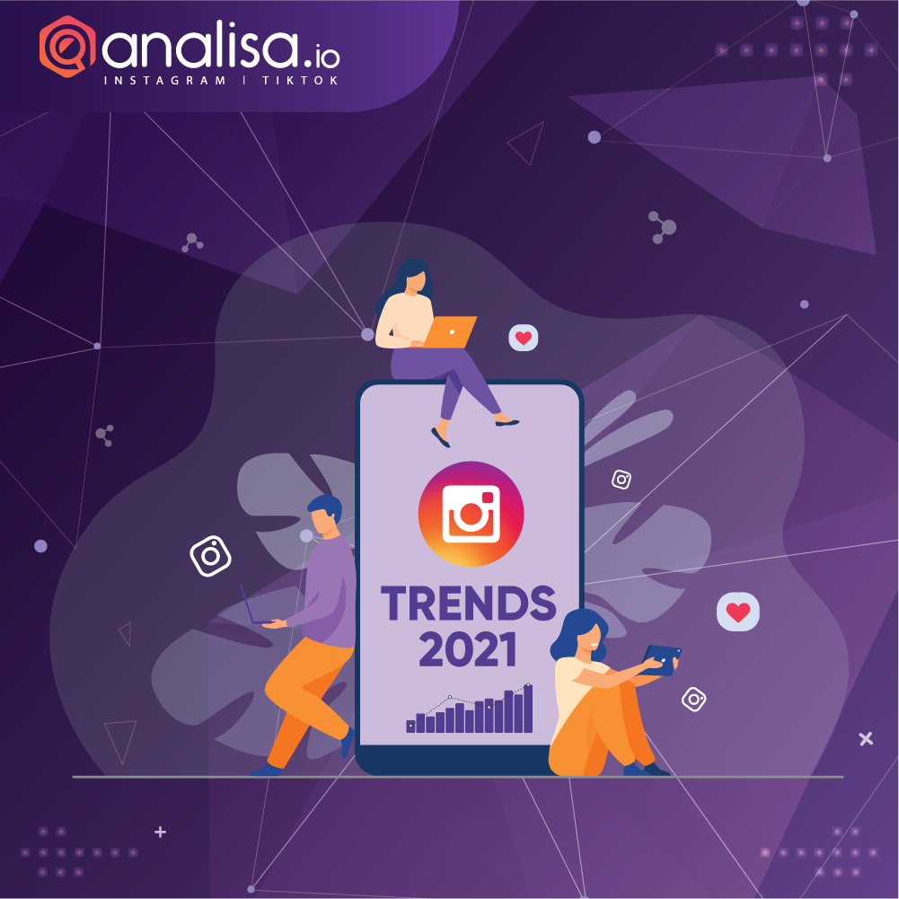 Instagram 2021 Trend Predictions
