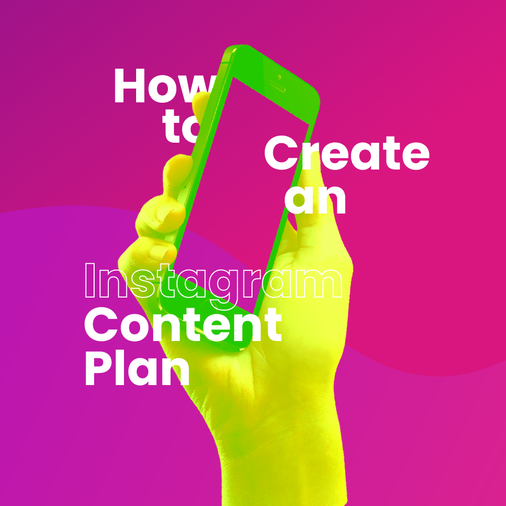 How to Create an Instagram Content Plan
