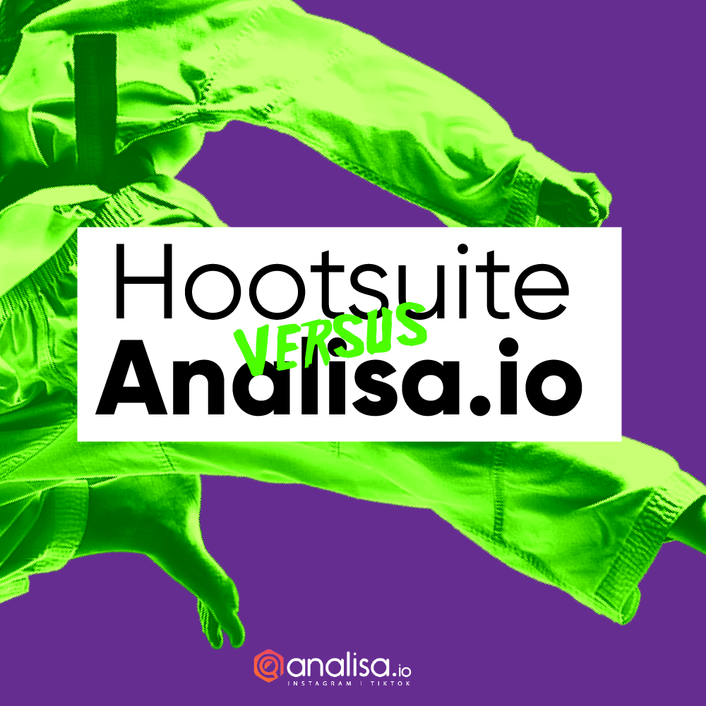 Hootsuite vs Analisa.io : Which is better for your marketing strategy?